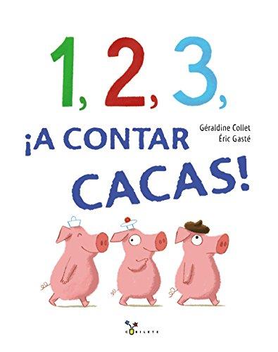 ¡1,2,3, a contar cacas!/1,2,3, Let's Count Poop!  [Collet, Geraldine] (Tapa Dura)