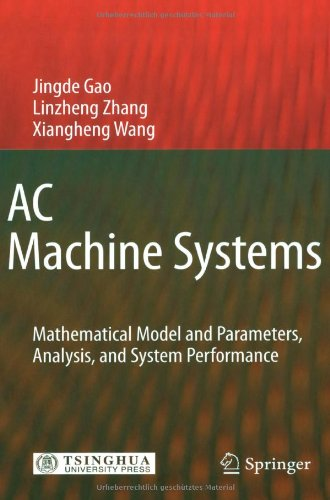 AC Machine Systems: Mathematical Model and Parameters, Analysis, and System Performance