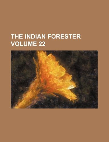 The Indian forester Volume 22