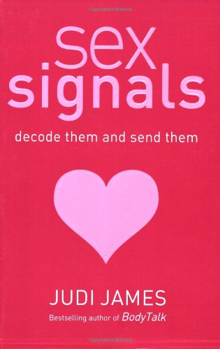 Sex Signals: Decode Them and Send Them
