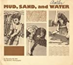 Mud, Sand, and Water