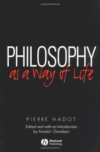 Philosophy as a Way of Life: Spiritual Exercises from...