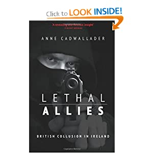 Lethal Allies: British Collusion in Ireland by Anne Cadwallader