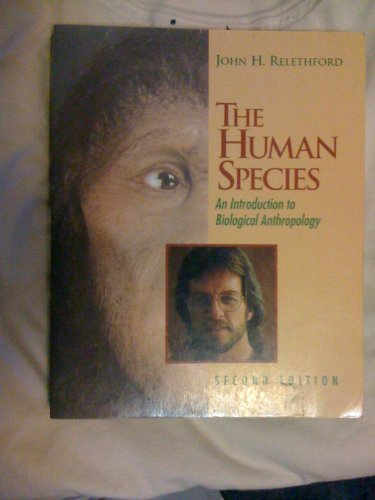 The Human Species: An Introduction to Biological Anthropology