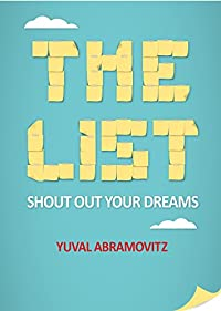 (FREE on 3/6) The List: Shout Out Your Dreams! by Yuval Abramovitz - http://eBooksHabit.com