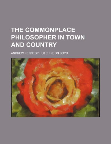 The Commonplace Philosopher in Town and Country
