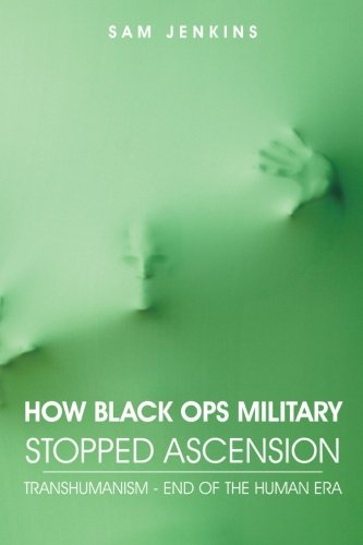 How Black Ops Military Stopped Ascension: Transhumanism - End of the Human Era