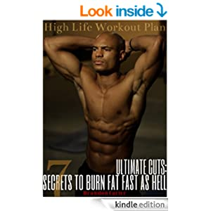 ULTIMATE CUTS: 7 SECRETS TO BURN FAT FAST AS HELL, Brandon ...