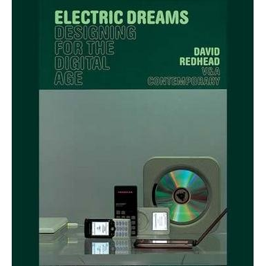 V&A Contemporary: Electric Dreams: Designing for the Digital Age