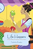 Life Happens: Living a Healthy Life Despite a Chronic Illness