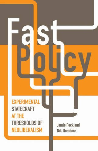 Fast Policy: Experimental Statecraft at the Thresholds of Neoliberalism
