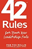 42 Rules for Your New Leadership Role (2nd Edition): The Manual They Didn't Hand You When You Made VP, Director, or Manager (English Edition)