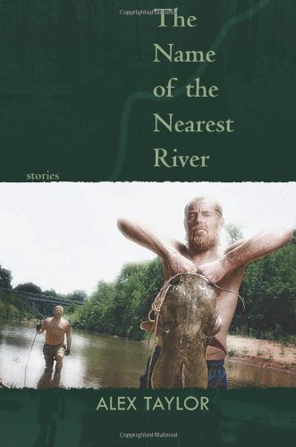 The Name of the Nearest River: Stories (Linda Bruckheimer Series in Kentucky Literature)