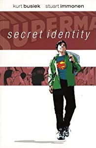 Superman: Secret Identity (Superman (Graphic Novels)) by Kurt Busiek and Stuart Immonen