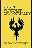 The Secret Principles of Immortality: Volume I: The First 26 Editions (Volume 1)