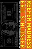 img - for Reefer Madness: Sex, Drugs, and Cheap Labor in the American Black Market by Eric Schlosser book / textbook / text book