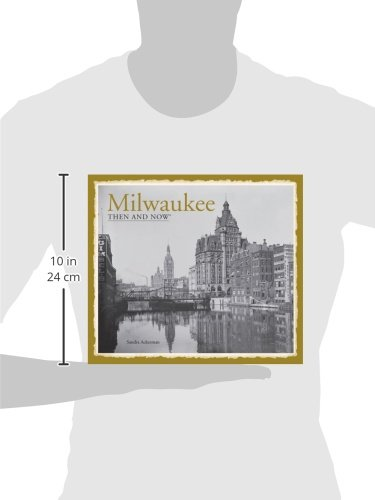 Milwaukee: Then and Now(r) (Then & Now)