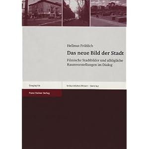 eBook Cover für  Das neue Bild der Stadt Erdkundliches Wissen Schriftenreihe Fuer Forschung Und Prax