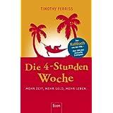 """Die 4-Stunden-Woche: Mehr Zeit, mehr Geld, mehr Lebenvon """"Timothy Ferriss"""""""