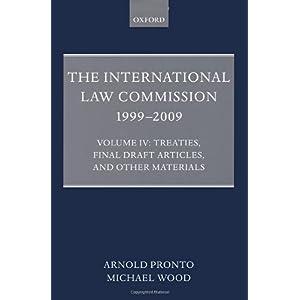 【クリックで詳細表示】The International Law Commission 1999-2009: Treaties, Final Draft Articles, and Other Materials: Arnold A. Pronto, Michael Wood: 洋書