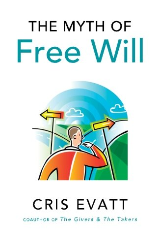 The Myth of Free Will, Revised & Expanded Edition