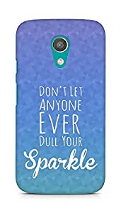 AMEZ dont let anyone dull your sparkle Back Cover For Motorola Moto G2