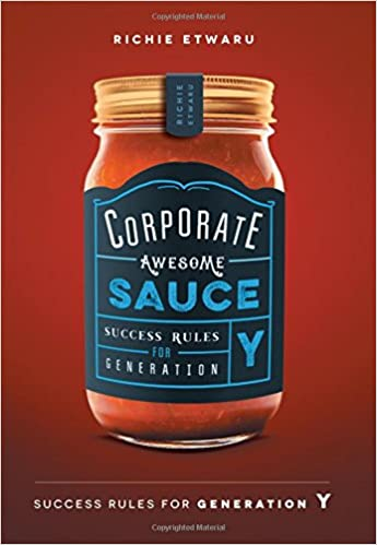 Corporate Awesome Sauce: Success Rules For Generation Y
