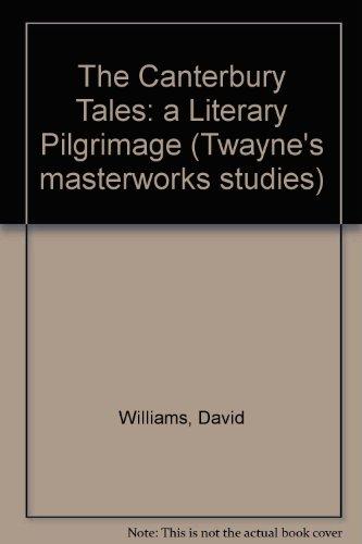 The Canterbury Tales: A Literary Pilgrimage (Twayne's Masterwork Studies)