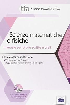29 TFA. Scienze matematiche e fisiche. Manuale per le prove scritte e orali classi A059 e A060. Con software di simulazione