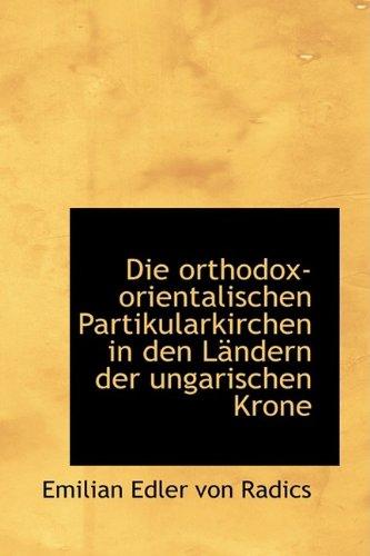 Die orthodox-orientalischen Partikularkirchen in den Ländern der ungarischen Krone