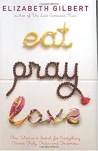 Cover of &quot;Eat, Pray, Love: One Woman's Se...