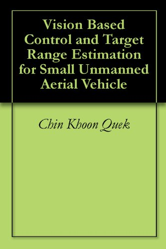 Vision Based Control and Target Range Estimation for Small Unmanned Aerial Vehicle