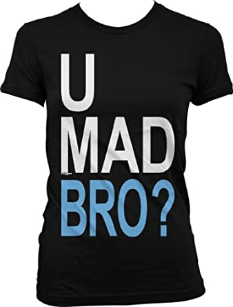 U Mad Bro? Juniors T-shirt, Big and Bold Funny Statements Juniors Shirt, Small, Black