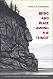 img - for Being and Place among the Tlingit (Culture, Place, and Nature) book / textbook / text book