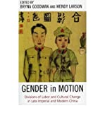 img - for [(Gender in Motion: Divisions of Labor and Cultural Change in Late Imperial and Modern China )] [Author: Bryna Goodman] [May-2005] book / textbook / text book