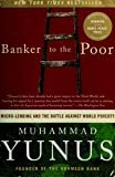 img - for Banker To The Poor - Micro-lending And The Battle Against World Poverty book / textbook / text book