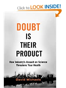 Doubt is Their Product How Industry's Assault on Science Threatens Your Health  - David Michaels