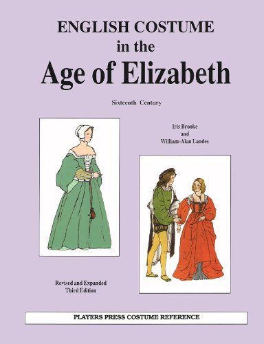 English Costume in the Age of Elizabeth: Sixteenth Century