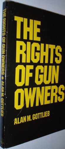 Image for The Rights of Gun Owners: A Second Amendment Foundation Handbook