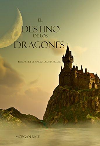 Morgan Rice - El Destino De Los Dragones (Libro #3 de El Anillo del Hechicero)