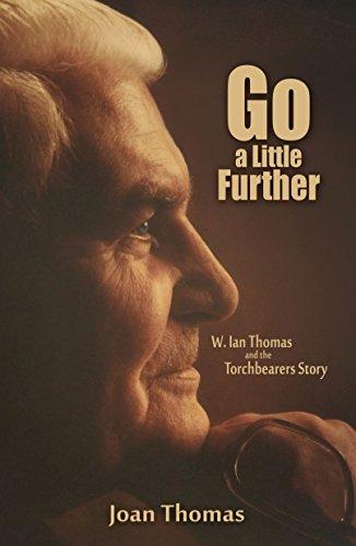 Go a Little Further: W. Ian Thomas