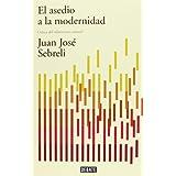 El asedio a la modernidad. Edición actualizada: Crítica del relativismo cultural (DEBATE)