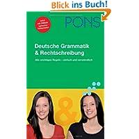 PONS Deutsche Grammatik & Rechtschreibung: Alle wichtigen Regeln - einfach und verständlich