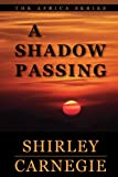 img - for A Shadow Passing (The Africa Series) book / textbook / text book