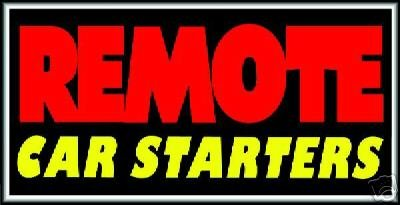 Remote Car Starters Bright Electric Window Sign