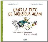vignette de 'Dans la tête de monsieur Adam (Sigrid Baffert)'