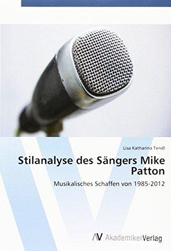 Stilanalyse des Sängers Mike Patton: Musikalisches Schaffen von 1985-2012