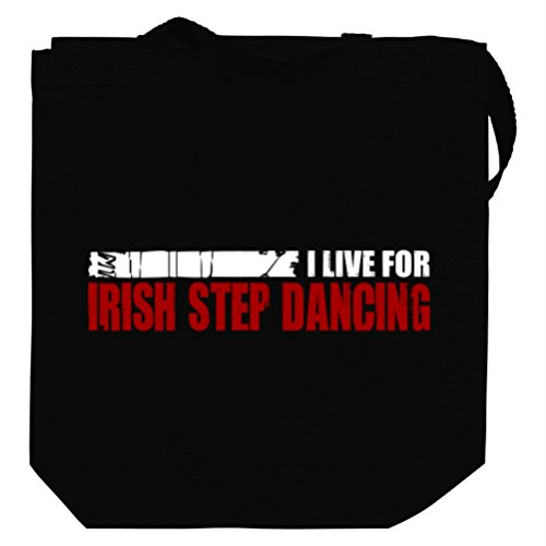I LIVE FOR Irish Step Dance Canvas Tote Bag