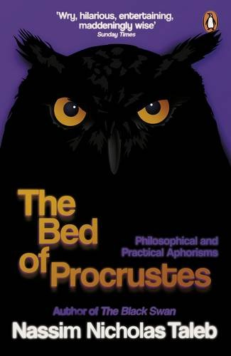 the-bed-of-procrustes-philosophical-and-practical-aphorisms