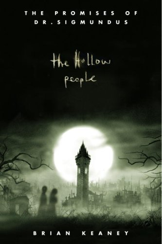 The Hollow People (The Promises of Dr. Sigmundus, Book 1)
